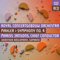 Mahler: Symphony No. 4 (Live) - Royal Concertgebouw Orchestra, Dorothea Röschmann