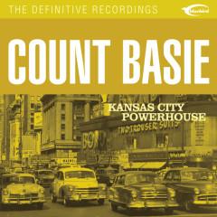 Kansas City Powerhouse - Count Basie