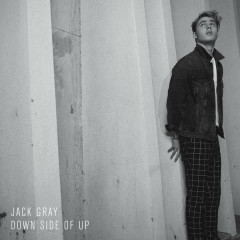 Down Side Of Up (Single) - Jack Gray