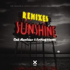 Sunshine (Remixes) - Cat Dealers, LOthief, Santti