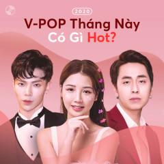 V-Pop Tháng Này Có Gì Hot? - Various Artists