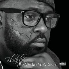 A Broken Man's Dream - Blaklez
