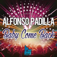 Baby Come Back - Alfonso Padilla