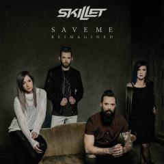 Save Me (Reimagined) - Skillet