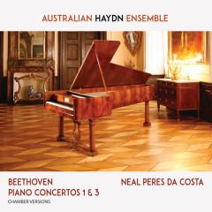 Beethoven Piano Concertos 1 & 3 - Neal Peres Da Costa, Skye McIntosh, Australian Haydn Ensemble