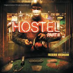 Hostel: Part III (Original Motion Picture Soundtrack) - Frederik Wiedmann