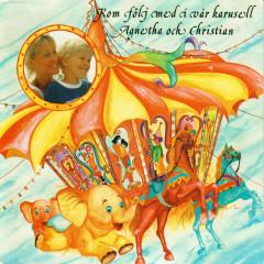 Kom följ med i vår karusell - Agnetha Fältskog, Christian