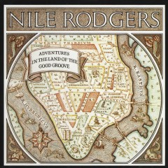 Adventures In The Land Of The Good Groove - Nile Rodgers