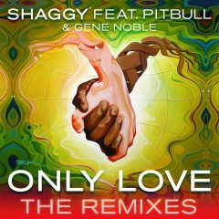 Only Love (The Remixes) - Shaggy, Pitbull, Gene Noble