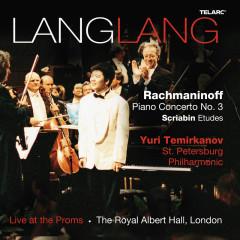 Rachmaninoff: Piano Concerto No. 3 in D Minor, Op. 30 - Scriabin: Etudes - Lang Lang, Yuri Temirkanov, St. Petersburg Philharmonic Orchestra