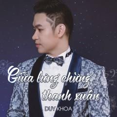 Giữa Lưng Chừng Thanh Xuân (Single) - Duy Khoa