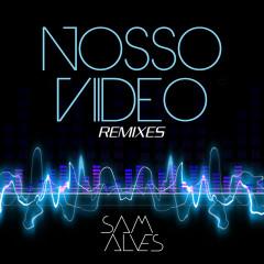Nosso Vídeo Remixes - Sam Alves