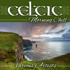 Celtic Morning Chill - Various Artists
