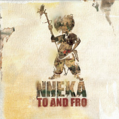 Nneka... To and Fro - Nneka