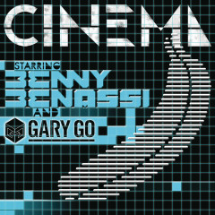 Cinema - Benny Benassi, Gary Go