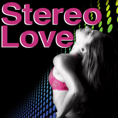 Stereo Love (Best of Dance, Electro House, Techno & Trance) - Various Artists