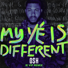 My Yé Is Different (IE VIP Remix)
