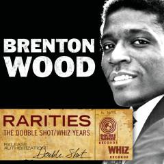 Rarities - The Double Shot / Whiz Years - Brenton Wood