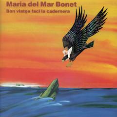 Bon Viatge Faci La Cadernera - Maria Del Mar Bonet
