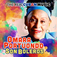 The Real Cuban Music - Son Boleros (Remasterizado) - Omara Portuondo