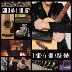 Solo Anthology: The Best of Lindsey Buckingham (Deluxe Edition) - Lindsey Buckingham