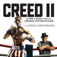 Creed II (Score & Music from the Original Motion Picture) - Ludwig Goransson