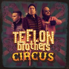 Circus - Teflon Brothers