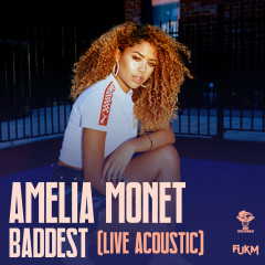 Baddest (Acoustic Version) - Amelia Monét