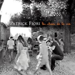 Les choses de la vie - Patrick Fiori