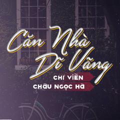 Căn Nhà Dĩ Vãng (Single) - Chí Viễn, Châu Ngọc Hà