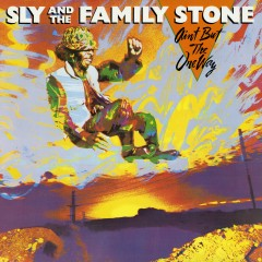 Ain't But The One Way - Sly & The Family Stone