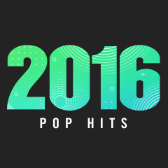 2016 Pop Hits - Various Artists