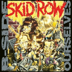 B-Side Ourselves - Skid Row
