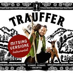 Schnupf, Schnaps + Edelwyss (Mitsing Versione) - Trauffer