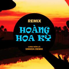 Hoàng Hoa Ký (Sinkra Remix) (Single) - G5R Squad, Long Nón Lá