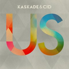 Us (Extended Mix) - Kaskade, CID