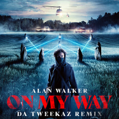 On My Way (Da Tweekaz Remix) - Alan Walker, Sabrina Carpenter, Farruko