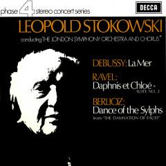Debussy: La Mer / Ravel: Daphnis et Chloë Suite No. 2 / Berlioz: Ballet des Sylphes - Leopold Stokowski, London Symphony Chorus, London Symphony Orchestra