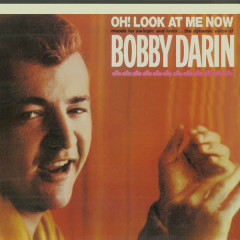 Oh! Look at Me Now (Remastered) - Bobby Darin