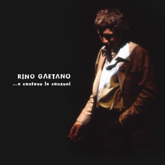 E Cantavo Le Canzoni - Rino Gaetano