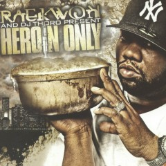 Heroin Only - Raekwon