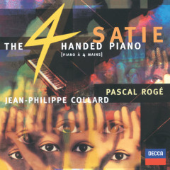 Satie: The Four-Handed Piano - Pascal Roge, Jean-Philippe Collard, Chantal Juillet
