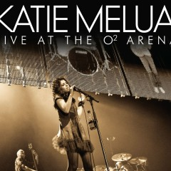 Live at the O2 Arena (Deluxe Edition) - Katie Melua