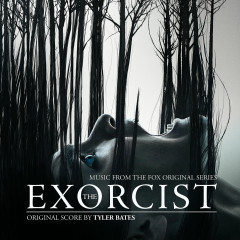 The Exorcist (Music from the Fox Original Series) - Tyler Bates