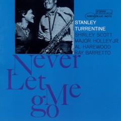Never Let Me Go - Stanley Turrentine