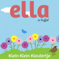 Klein klein kleutertje - Ella & Nuffel