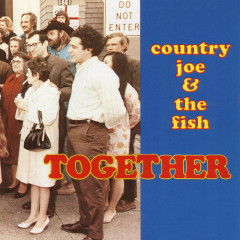 Together - Country Joe & the Fish