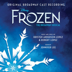 Frozen: The Broadway Musical Track by Track Commentary (Original Broadway Cast Recording) - Kristen Anderson-Lopez, Robert Lopez