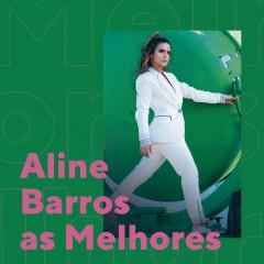 Aline Barros As Melhores - Aline Barros
