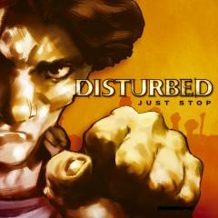Just Stop - Disturbed